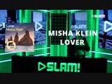 EDX играет новый трек Misha Klein ''LOVER''на SLAM FM (Netherlands)