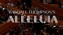 Randall Thompson's Alleluia - Los Angeles Master Chorale