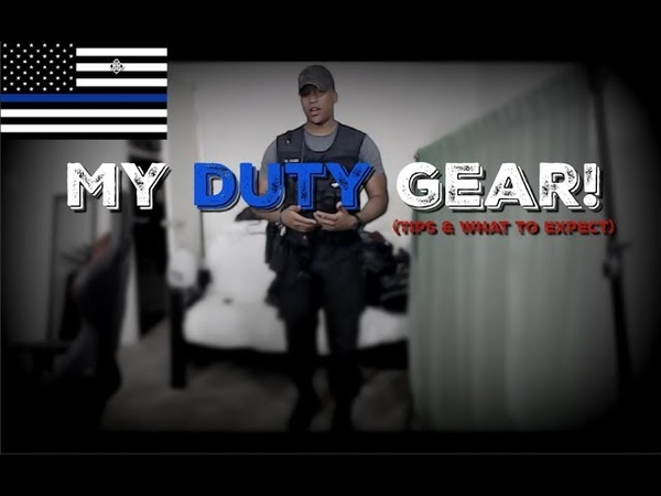 My Gear For Duty As A Police Officer Tips What to expect