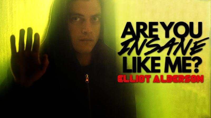Insane Like Me [Elliot Alderson]