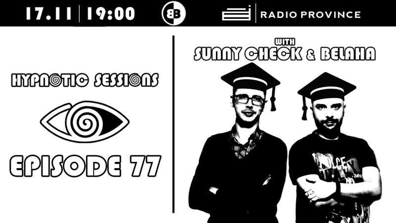 Sunny CHECK Belaha - Hypnotic Sessions Ep.77