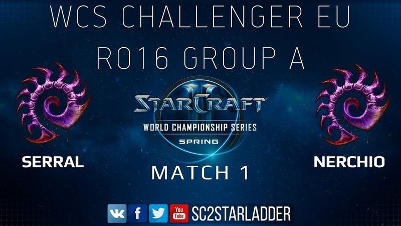 2019 WCS Spring Challenger EU Ro16 Group A Match 1: Serral Z vs Nerchio Z