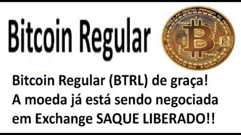 MOEDA BTRL GRÀTIS Bitcoin Regular Saque Liberado Moeda negociada em Exchange