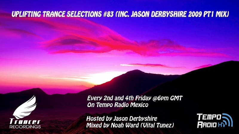 Trancer Recordings Pres. Uplifting Trance Selections 83 (Inc. Jason Derbyshire 2009 Pt 1 Guest Mix)