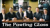 The Parting Glass Official Face Vocal Band Rendition