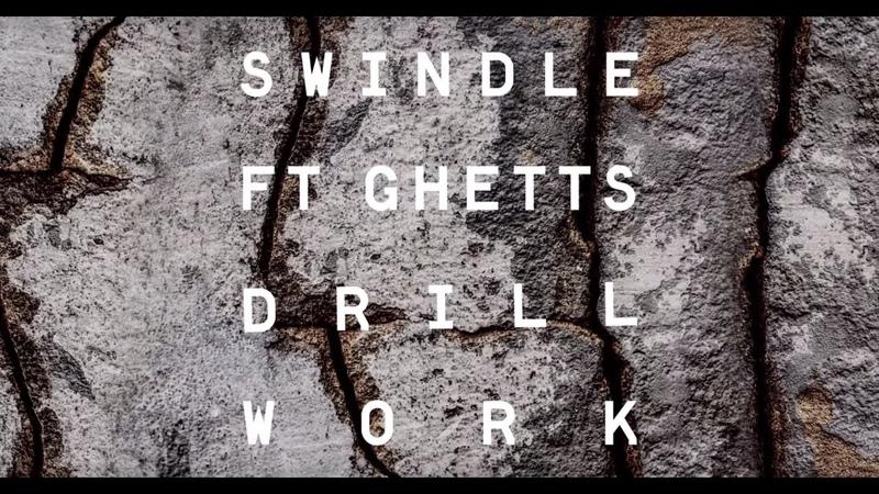 Swindle Ghetts - Drill Work