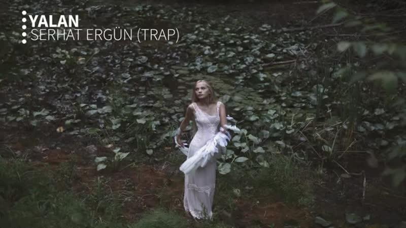 Candan Erçetin Yalan Trap Remix Serhat Ergün mp4