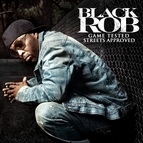 Black Rob альбом Game Tested Streets Approved
