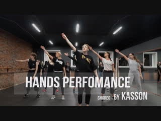 HANDS PERFOMANCE CHOREO  by  KASSON