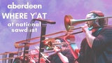 Where Y'At - Aberdeen at National Sawdust