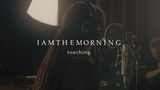 Iamthemorning - Touching (from Ocean Sounds)