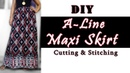 DIY A line Skirt Cutting Stitching | Very Easy A Line Maxi Skirt Pattern