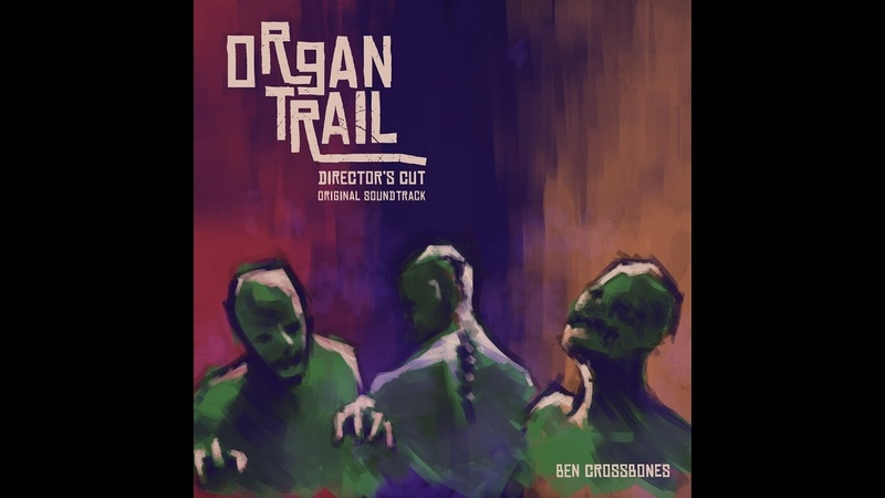 Organ Trail Director's Cut Full OST