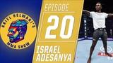 Israel Adesanya Ill be UFC champion in the next year Ariel Helwanis MMA Show