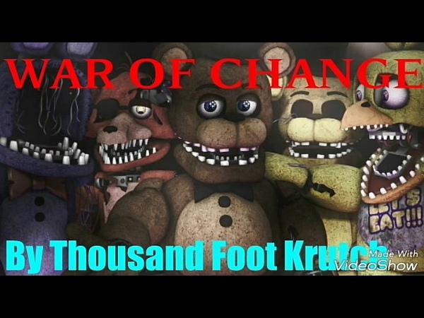 FNAF LYRIC WAR OF CHANGE BY THOUSAND FOOT KRUTCH