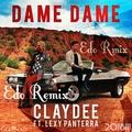 Claydee Ft Lexy Panterra - Dame Dame (Edo Remix)