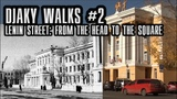 Djaky Walks #2 Lenin street from the head to the square