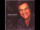 JOHNNY MATHIS CLOSER I GET TO YOU