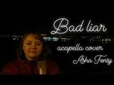 #Acapella #BadLiarBad Liar - Asha Fenty acapella cover by Selena Gomez