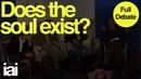 Does the soul exist? | Full Debate | Galen Strawson, Nicholas Humphrey, David Malone