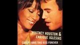 Enrique Iglesias ft Whitney Houston