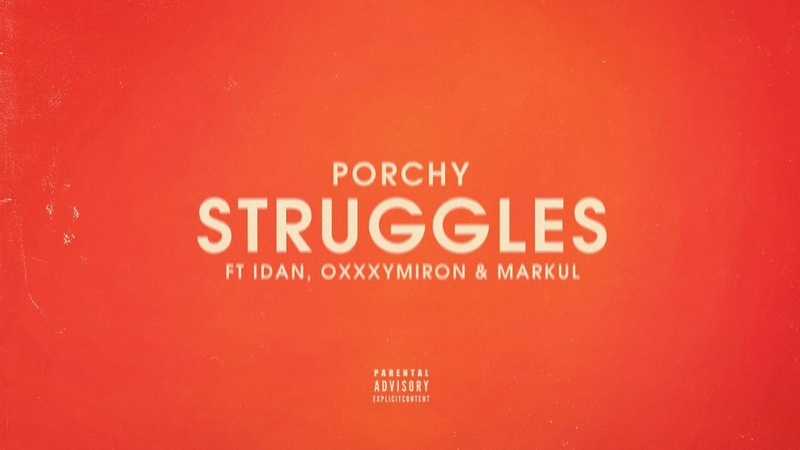 PORCHY — STRUGGLES (FEAT. IDAN, OXXXYMIRON MARKUL)