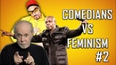COMEDIANS vs FEMINISM 2 (Dave Chappelle, George Carlin)