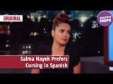 Salma Hayek Prefers Cursing in Spanish [Original]