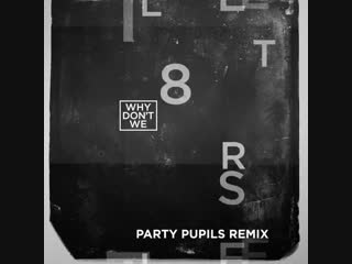 The Party Pupils #8Letters remix is out now!