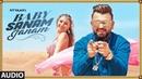 Baby Sanam Nyvaan Full Audio Song New Punjabi Songs 2018 T-Series Apna Punjab