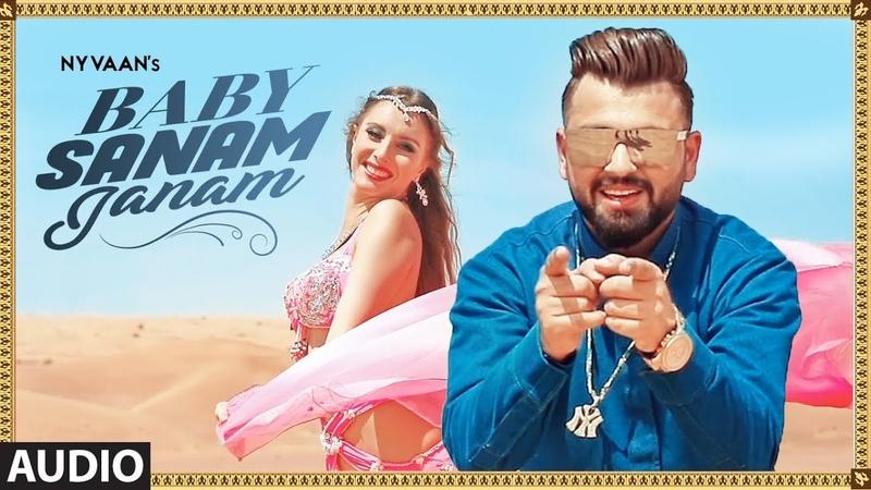 Baby Sanam: Nyvaan Full Audio Song   New Punjabi Songs 2018   T-Series Apna Punjab