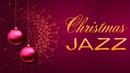🎄 Christmas Music - Relaxing Piano Christmas JAZZ - Smooth Christmas Songs Instrumental