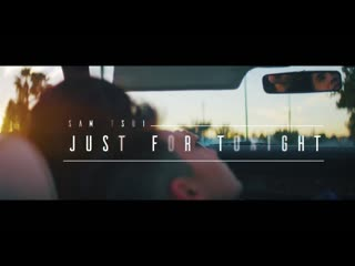 Sam Tsui - Just For Tonight