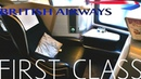 British Airways FIRST CLASS London To Los AngelesBoeing 777-300ER
