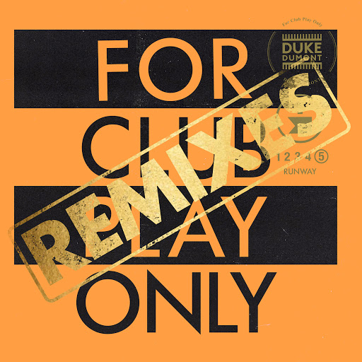 Duke Dumont альбом Runway (For Club Play Only, Pt. 5 / Remixes)