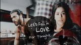 Can & Sanem [Funny] - Let's Fall In Love for the Night