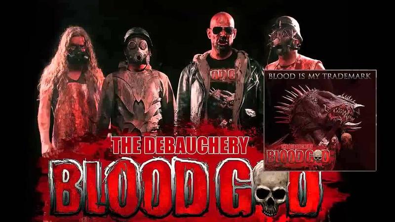 The Debauchery BLOOD GOD Blood Is My Trademark Full Album