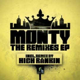 Monty альбом The Remixes EP (feat. High Rankin)