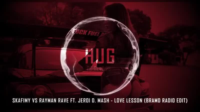 SkaFiMy vs Rayman Rave ft. Jeroi D. Mash - Love Lesson (BRAMD Radio Edit)