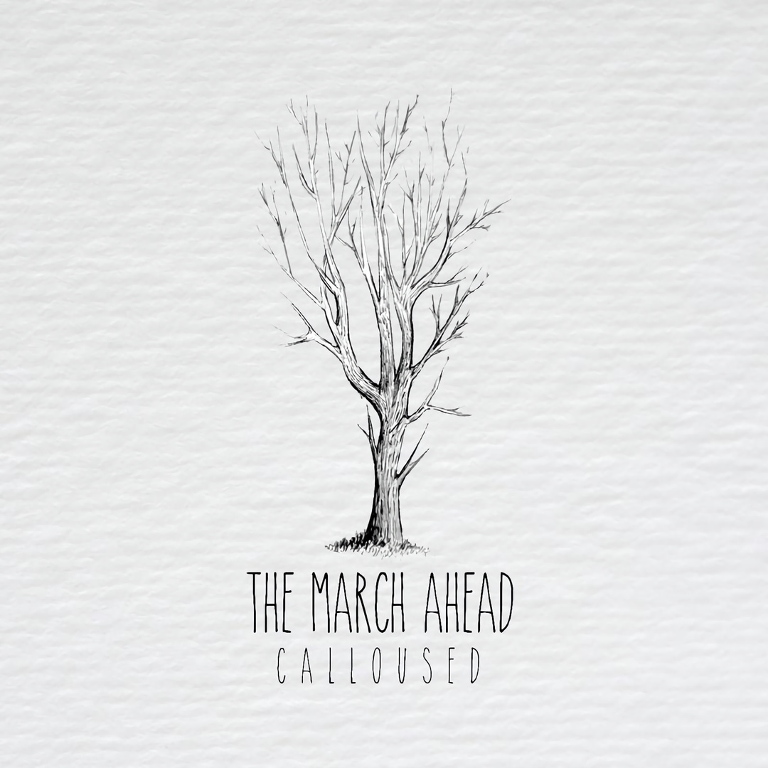 The March Ahead - Calloused [single] (2018)
