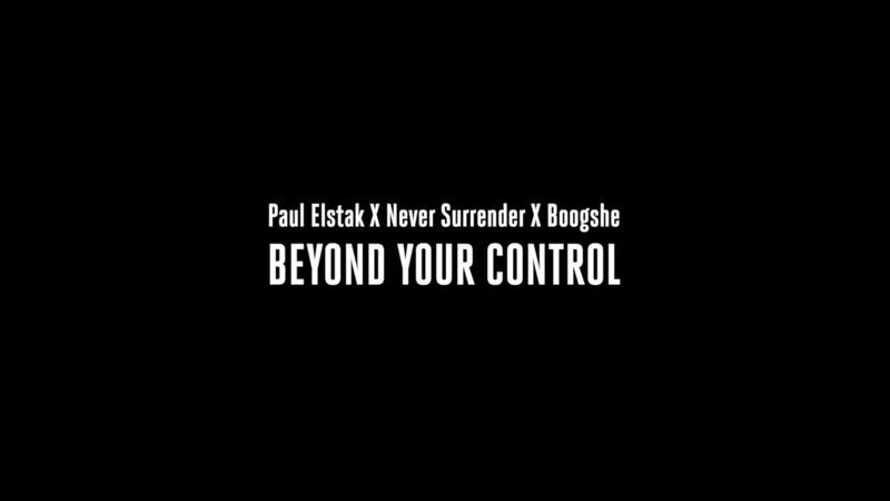 Paul Elstak x Never Surrender x Boogshe - Beyond Your Control
