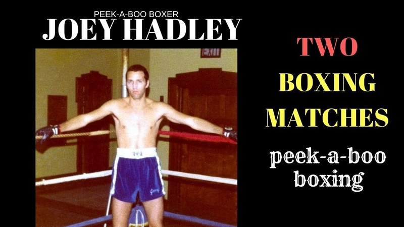 Two Peek-A-Boo Boxing Matches (Joey Hadley, Real Student of Cus D'Amato)