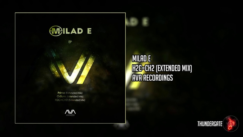 Milad E - H2C=CH2 (Extended Mix)  AVA Recordings 