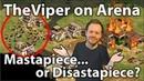 TheViper on Arena... Mastapiece or Disastapiece!?