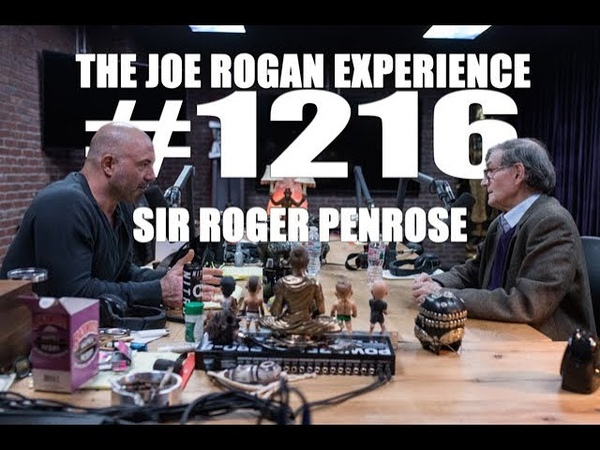 Joe Rogan Experience 1216 - Sir Roger Penrose