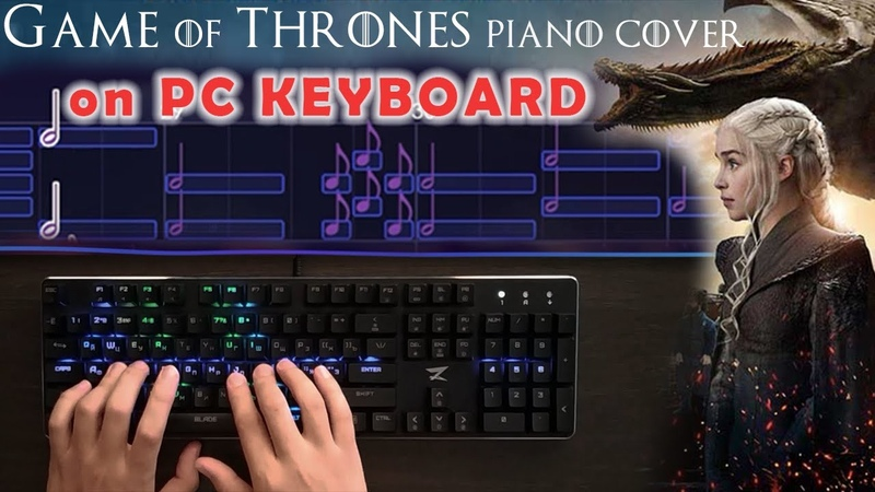 Game of Thrones Season 7 Piano Cover on PC Keyboard   EasyPianoGame
