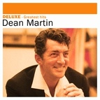 Dean Martin альбом Deluxe: Greatest Hits -Dean Martin