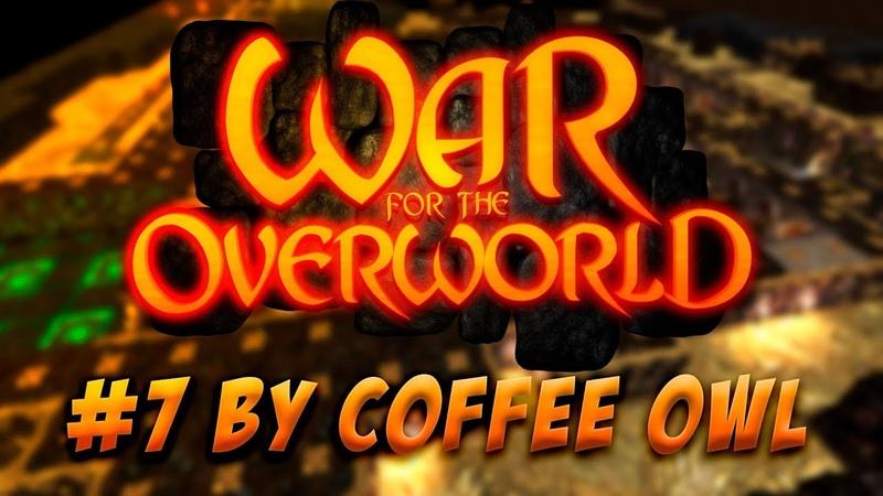 War for the Overworld 7 - прохождение первой сюжетной кампании