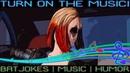 Telltale|BatJokes| Turn on the music! (music/humor)