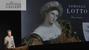 Curator's introduction Lorenzo Lotto Portraits National Gallery